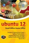 Buku: Ubuntu 12 Untuk Small Office Home Office + (CD Installer / Repository Optional)